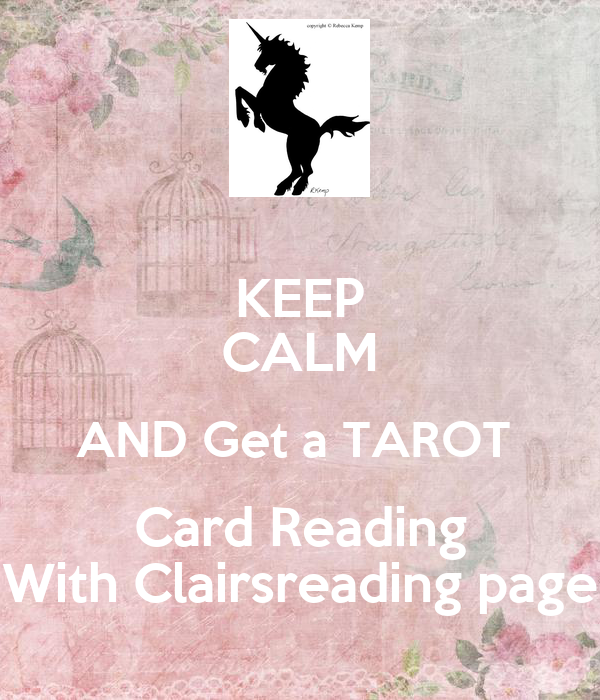 KEEP CALM AND Get a TAROT  Card Reading With Clairsreading page