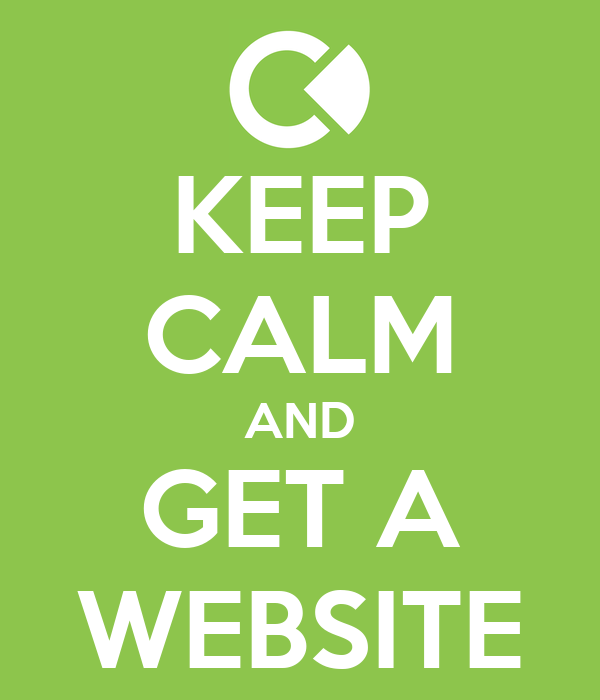 KEEP CALM AND GET A WEBSITE