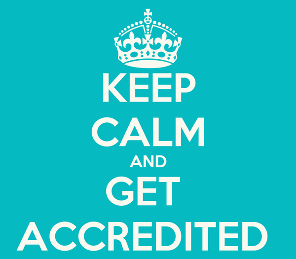 KEEP CALM AND GET  ACCREDITED