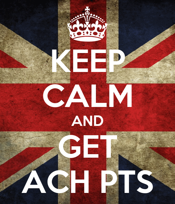 KEEP CALM AND GET ACH PTS
