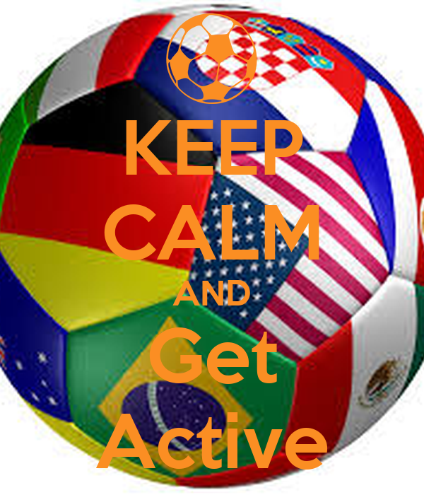 KEEP CALM AND Get Active