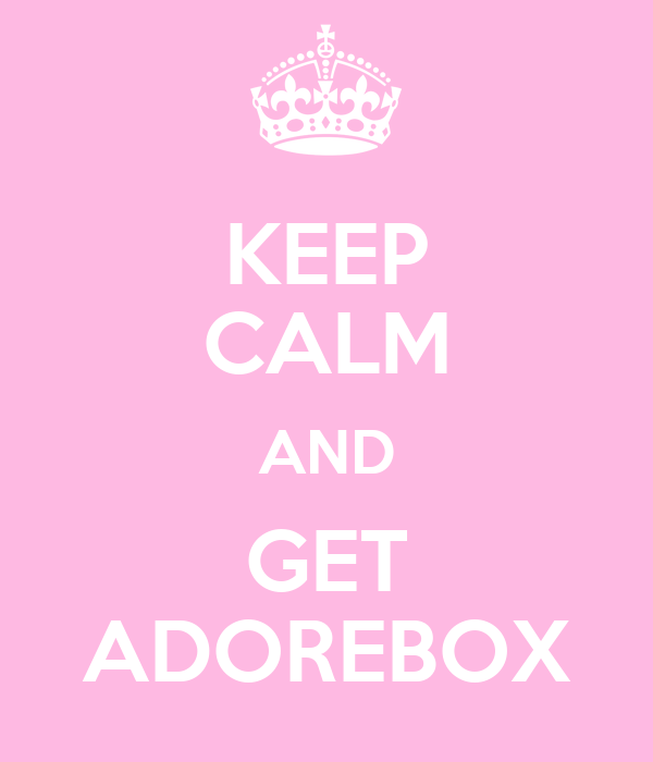 KEEP CALM AND GET ADOREBOX