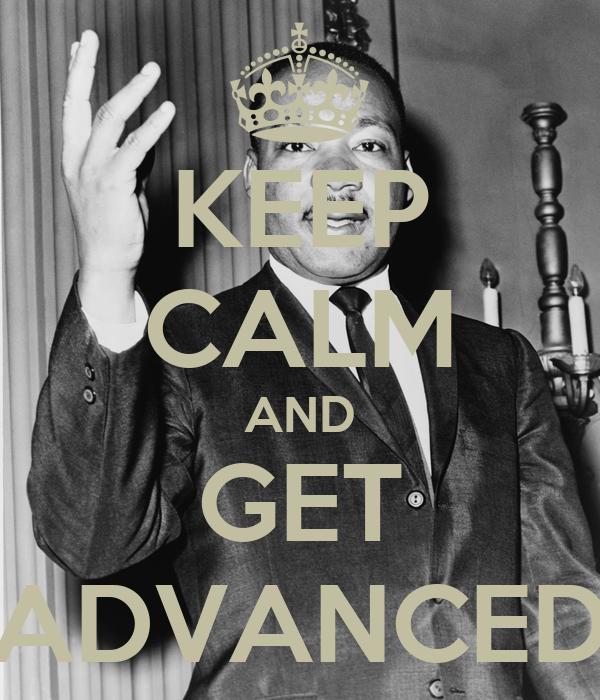 KEEP CALM AND GET ADVANCED