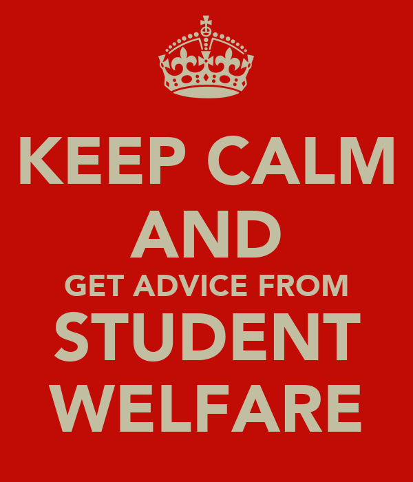 KEEP CALM AND GET ADVICE FROM STUDENT WELFARE