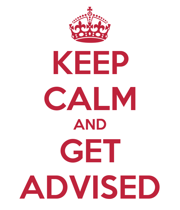 KEEP CALM AND GET ADVISED