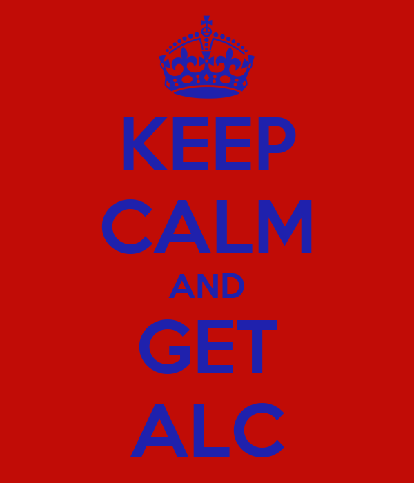 KEEP CALM AND GET ALC