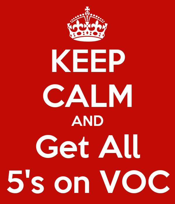 KEEP CALM AND Get All 5's on VOC