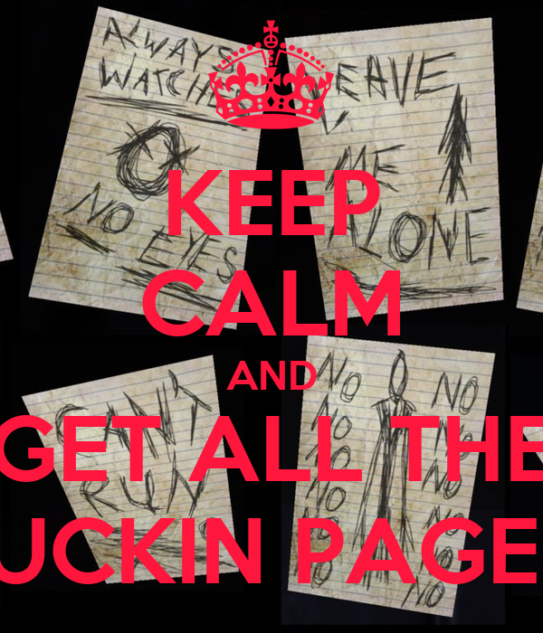 KEEP CALM AND GET ALL THE FUCKIN PAGES!
