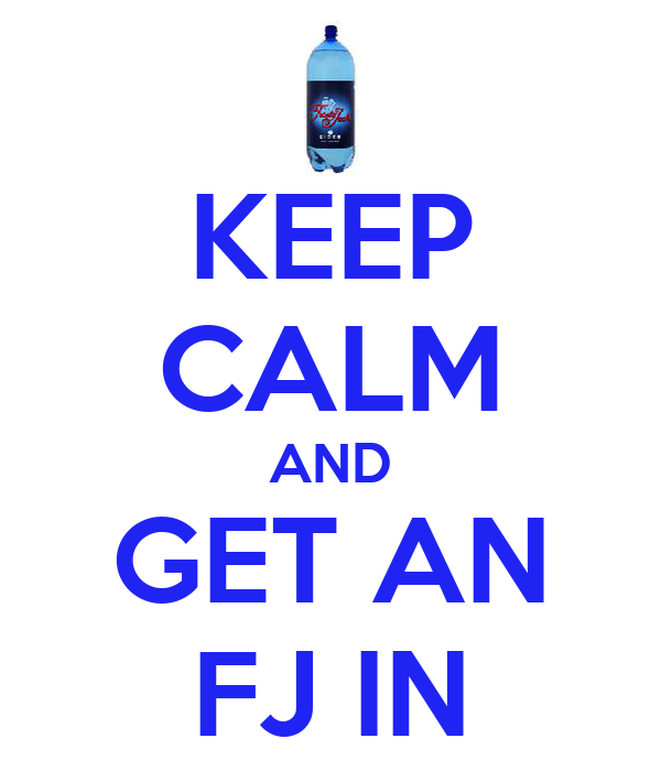 KEEP CALM AND GET AN FJ IN