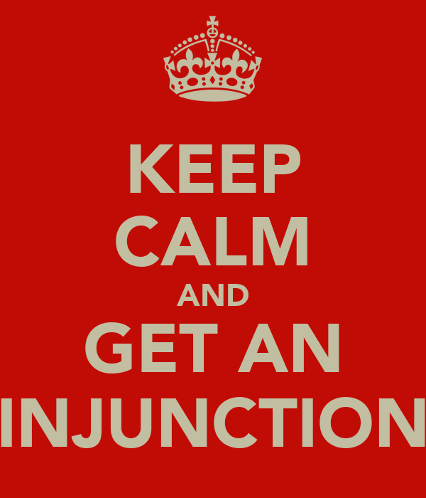 KEEP CALM AND GET AN INJUNCTION