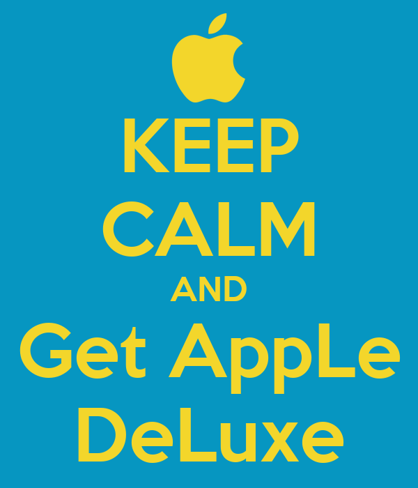KEEP CALM AND Get AppLe DeLuxe