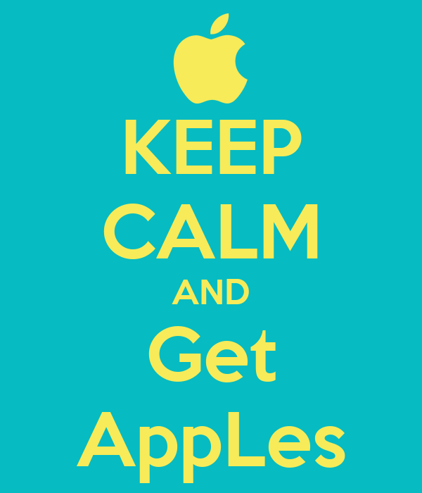 KEEP CALM AND Get AppLes