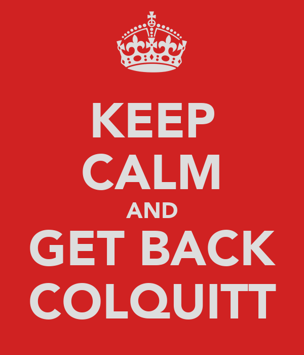 KEEP CALM AND GET BACK COLQUITT