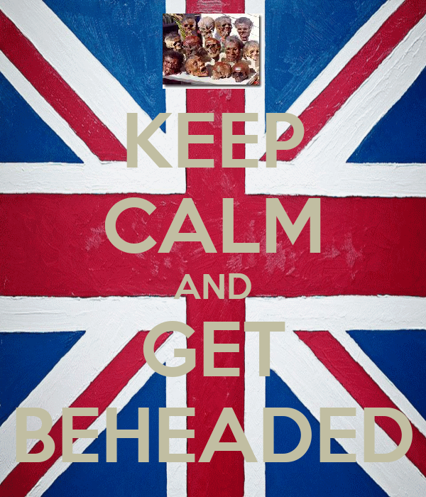 KEEP CALM AND GET BEHEADED