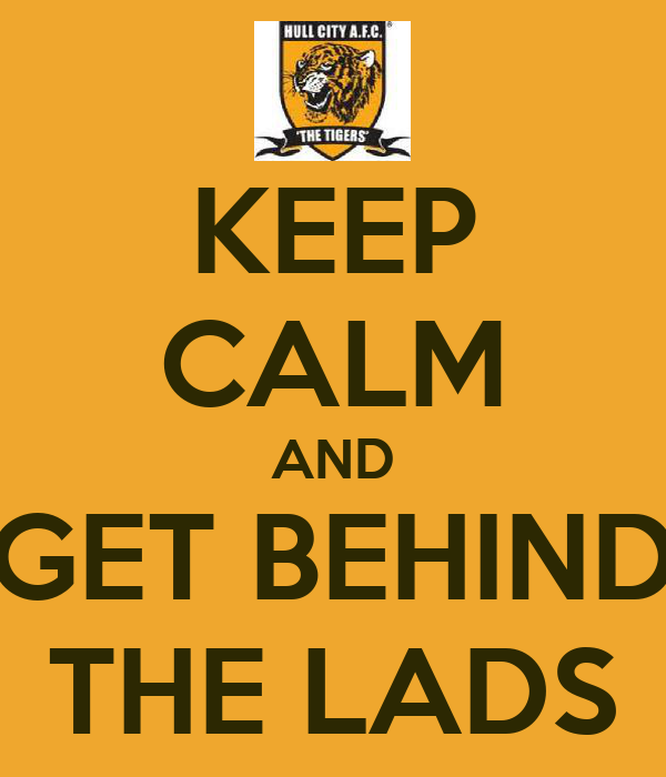 KEEP CALM AND GET BEHIND THE LADS