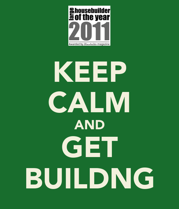 KEEP CALM AND GET BUILDNG