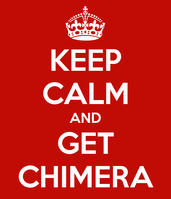 KEEP CALM AND GET CHIMERA