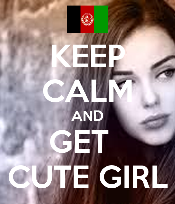 KEEP CALM AND GET   CUTE GIRL