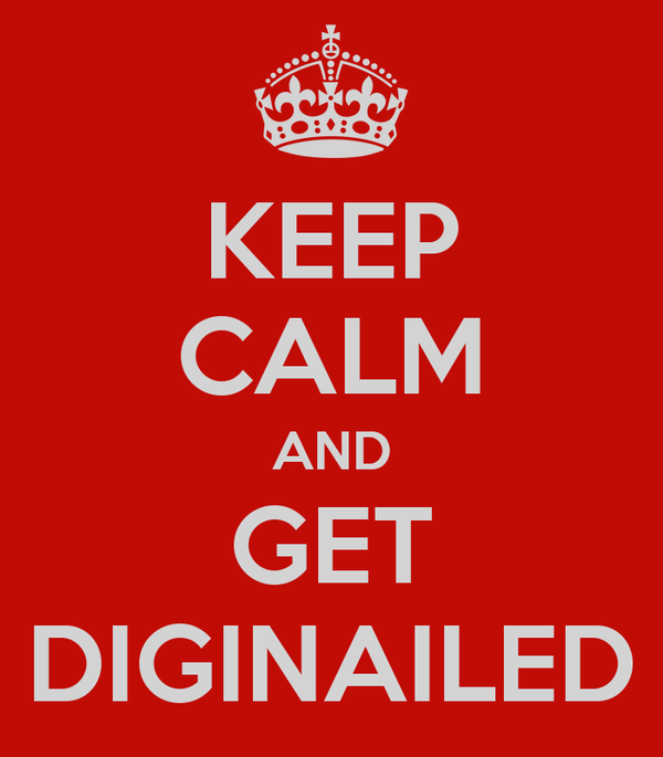 KEEP CALM AND GET DIGINAILED