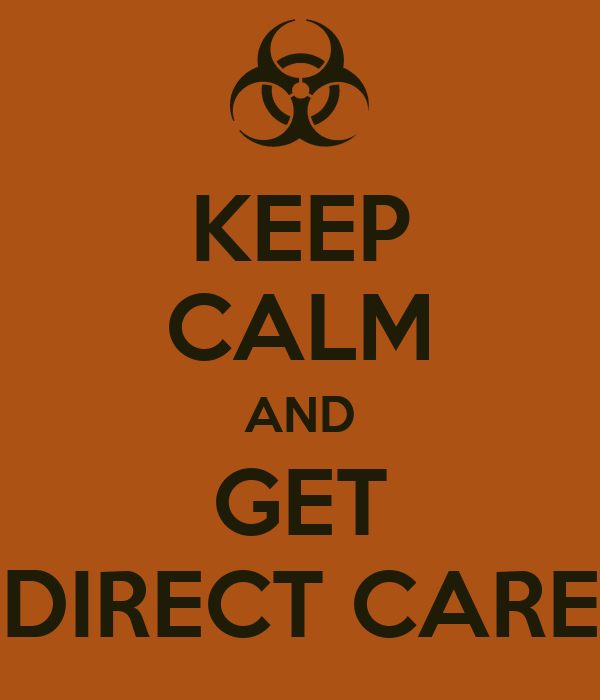 KEEP CALM AND GET DIRECT CARE