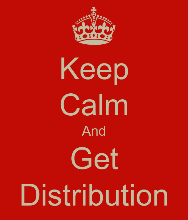Keep Calm And Get Distribution