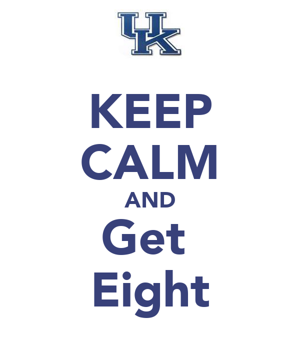KEEP CALM AND Get  Eight