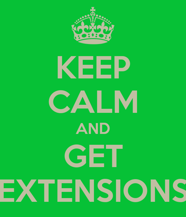 KEEP CALM AND GET EXTENSIONS