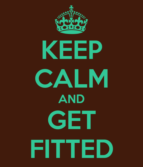 KEEP CALM AND GET FITTED