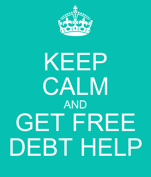 KEEP CALM AND GET FREE DEBT HELP