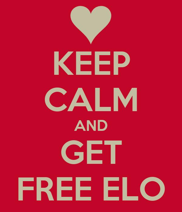 KEEP CALM AND GET FREE ELO
