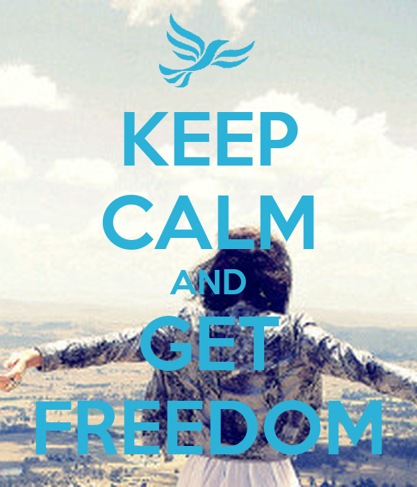 KEEP CALM AND GET FREEDOM