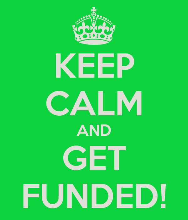 KEEP CALM AND GET FUNDED!