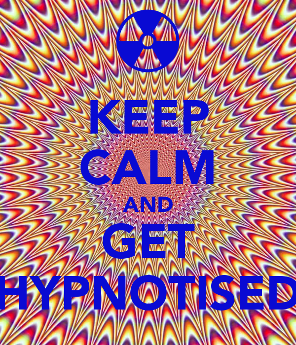 KEEP CALM AND GET HYPNOTISED