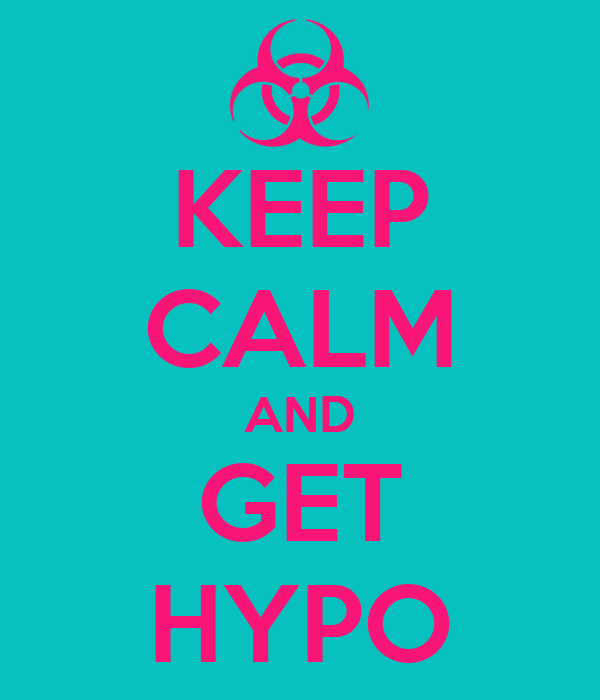 KEEP CALM AND GET HYPO