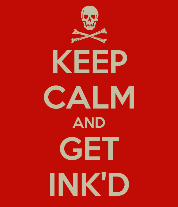 KEEP CALM AND GET INK'D