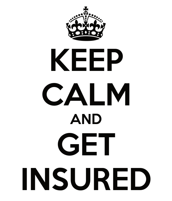 KEEP CALM AND GET INSURED