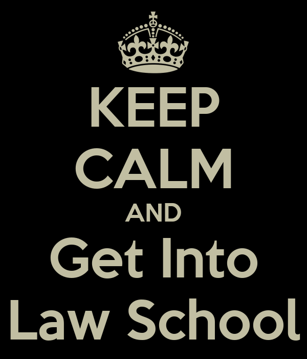 KEEP CALM AND Get Into Law School