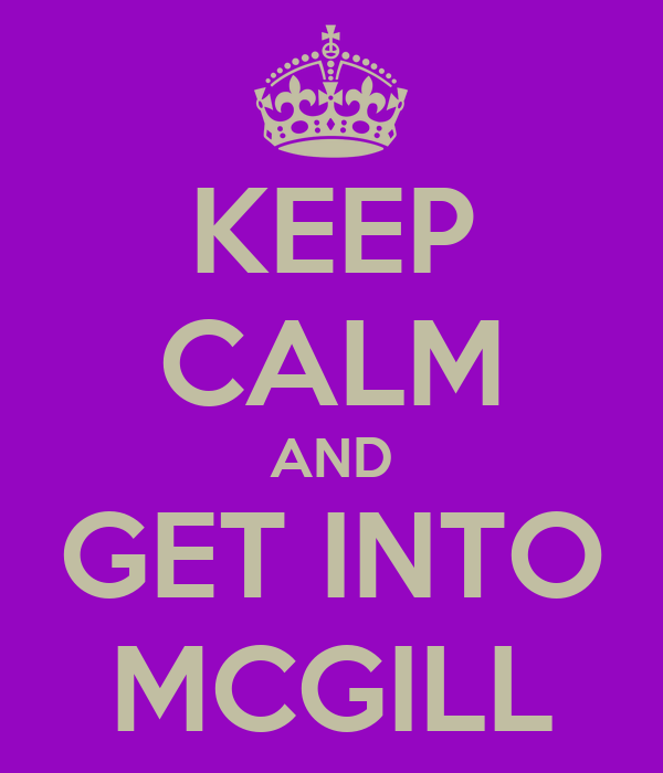 KEEP CALM AND GET INTO MCGILL