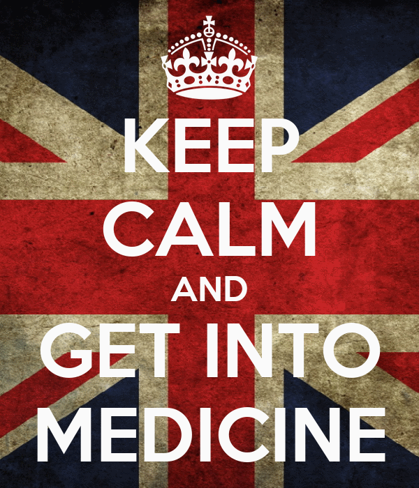 KEEP CALM AND GET INTO MEDICINE