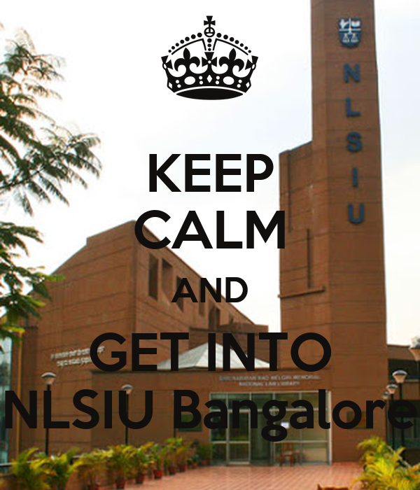 Image result for keep calm and get into nlsiu bangalore