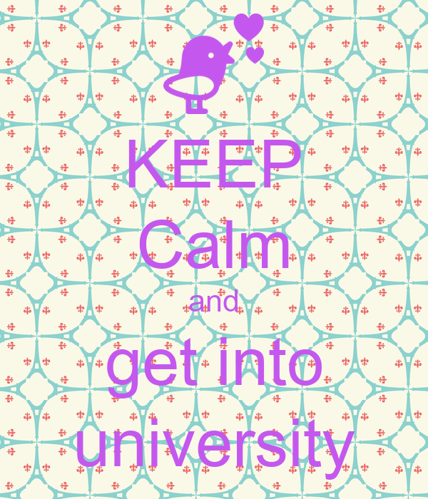 KEEP Calm and get into university