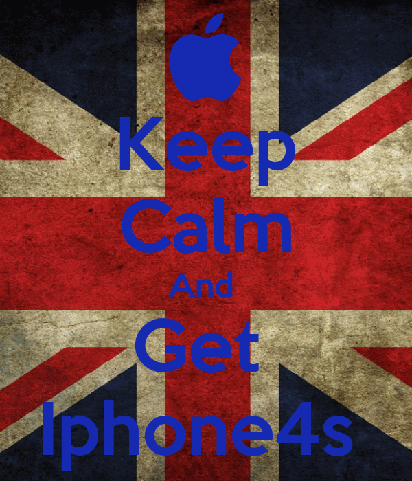 Keep Calm And  Get  Iphone4s