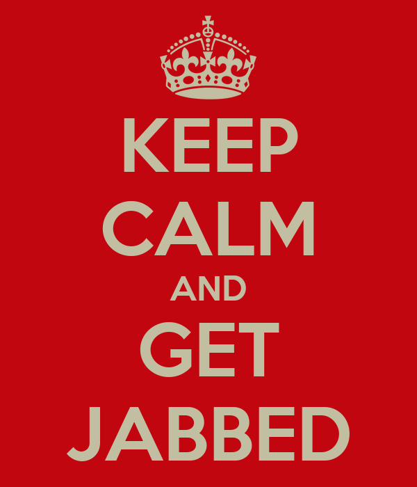 KEEP CALM AND GET JABBED