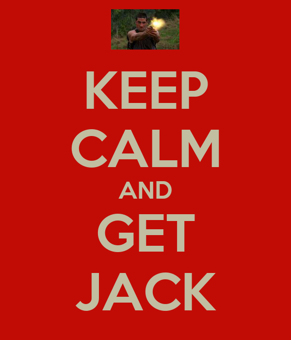KEEP CALM AND GET JACK