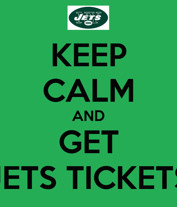 KEEP CALM AND GET JETS TICKETS