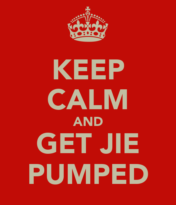 KEEP CALM AND GET JIE PUMPED