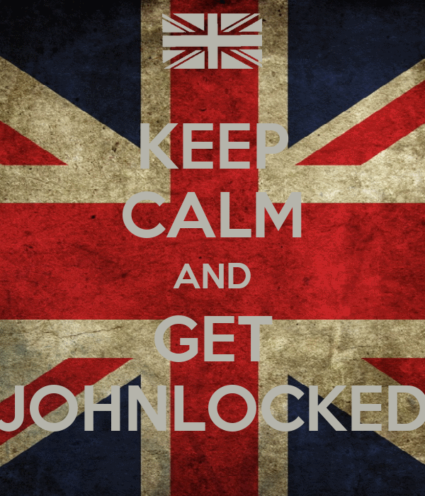 KEEP CALM AND GET JOHNLOCKED