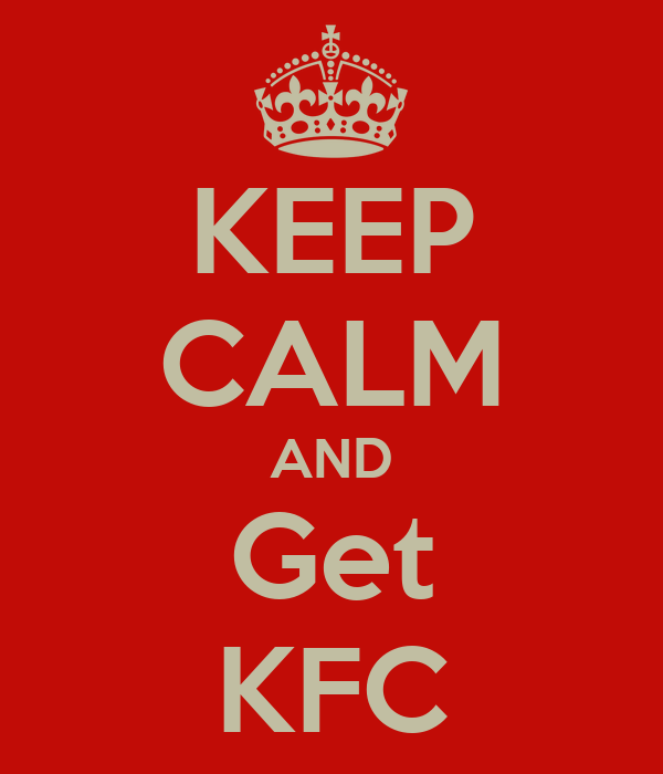 KEEP CALM AND Get KFC