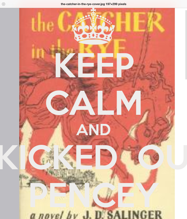 KEEP CALM AND GET KICKED  OUT OF PENCEY