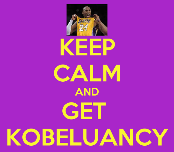 KEEP CALM AND GET  KOBELUANCY